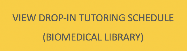 view drop in tutoring schedule in biomedical library